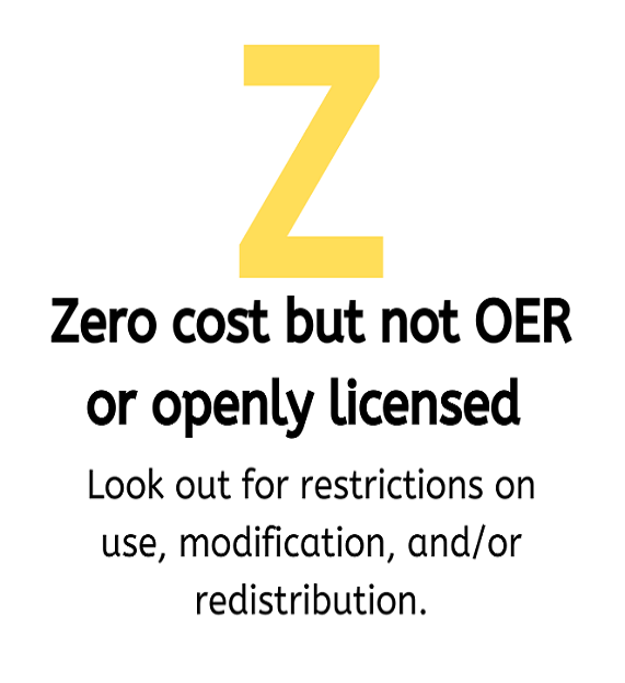 Zero cost but not OER or openly licensed - Look out for restrictions on use, modification, and/or redistribution.